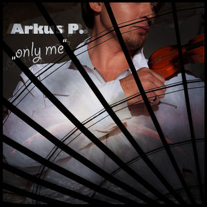 ARKUS P - Only Me