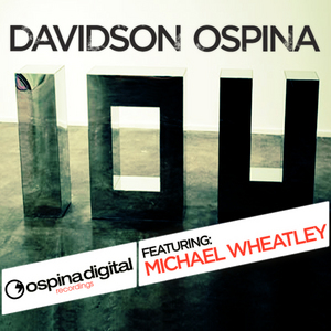 OSPINA, Davidson feat MICHAEL WHEATLEY - IOU (2012)