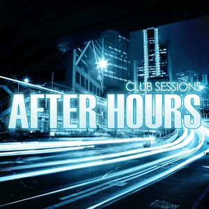 VARIOUS - Club Sessions After Hours