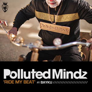 POLLUTED MINDZ feat BAYKU - Ride My Beat