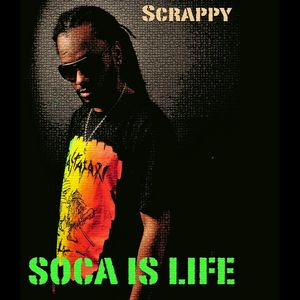 SCRAPPY - Soca Is Life