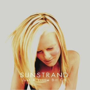SUNSTRAND - Just A Little Bit Of
