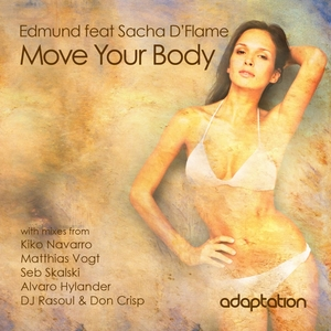 EDMUND feat SACHA D'FLAME - Move Your Body
