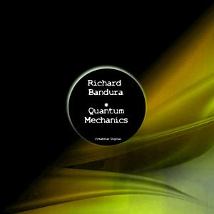 BANDURA, Richard - Quantum Mechanics