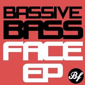 BASSIVE - Bassface EP