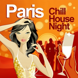 VARIOUS - Paris Chill House Night (Chilled Grooves Deluxe Selection)