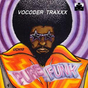 PURE FUNK - Vocoder Traxxx