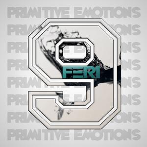 FERI - Primitive Emotions EP