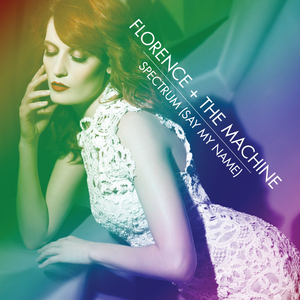 FLORENCE + THE MACHINE - Spectrum (Say My Name) EP