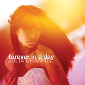 CHANNEL, Julia - Forever In A Day