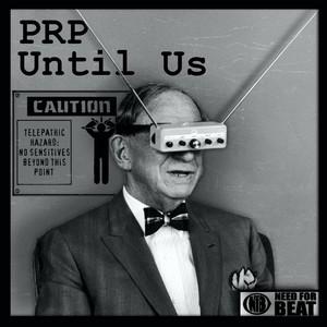 PRP - Until Us