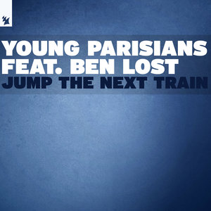 YOUNG PARISIANS feat BEN LOST - Jump The Next Train