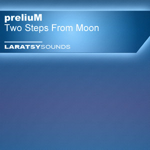PRELIUM - Two Steps From Moon