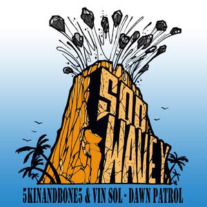 5KINANDBONE5/VIN SOL - Dawn Patrol