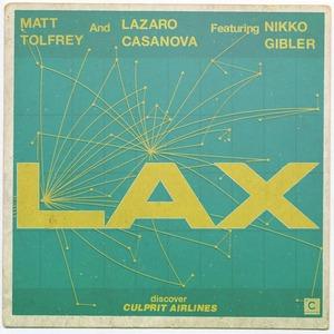 TOLFREY, Matt/LAZARO CASANOVA feat NIKKO GIBLER - LAX EP