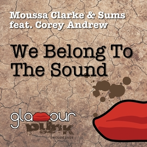 CLARKE, Moussa/SUMS feat COREY ANDREW - We Belong To The Sound