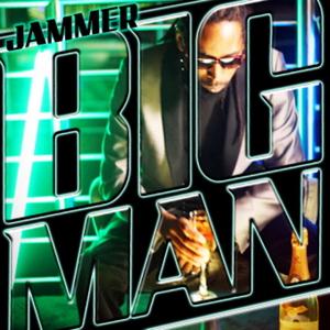 JAMMER - Big Man