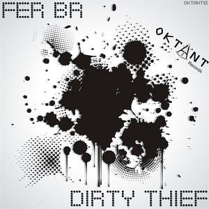 FER BR - Dirty Thief (remixes)