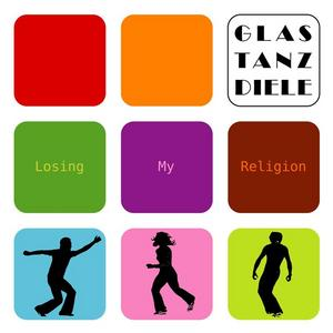 GLASTANZDIELE - Losing My Religion