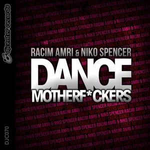 AMRI, Racim/NIKO SPENCER - Dance Motherf*ckers