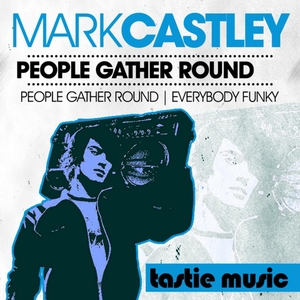 CASTLEY, Mark - People Gather Round