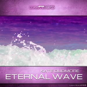DUDMORE, Kate - Eternal Wave