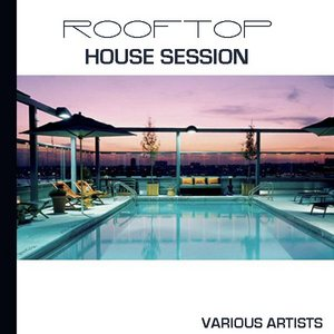 VARIOUS - Rooftop House Session