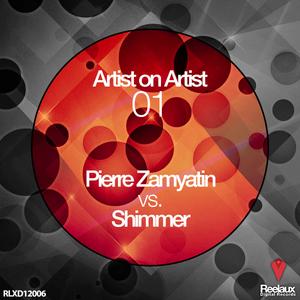ZAMYATIN, Pierre/Shimmer - Artist On Artist 01