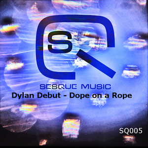 DEBUT, Dylan - Dope On A Rope EP