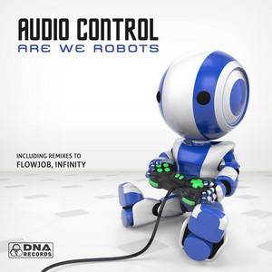 AUDIO CONTROL/FLOWJOB/INFINITY - Are We Robots EP