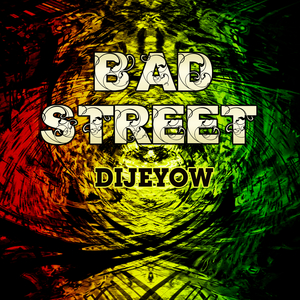 DIJEYOW - Bad Street
