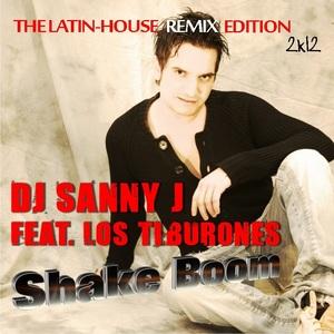 DJ SANNY J feat LOS TIBURONES - Shake Boom 2K12