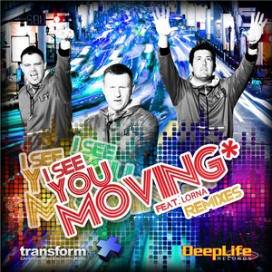 TRANSFORM DJS - I See You Moving