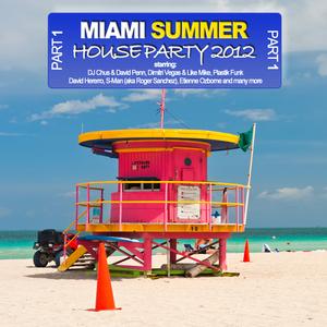 VARIOUS - Miami Summer Houseparty 2012 - Part 1