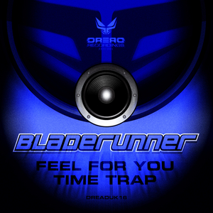 BLADERUNNER - Feel For You/Time Trap
