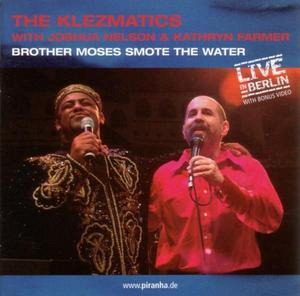 KLEZMATICS, The with JOSHUA NELSON/KATHRYN FARMER - Brother Moses Smote The Water