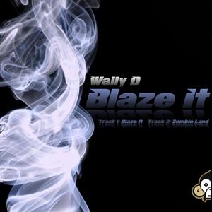 WALLY D - Blaze It