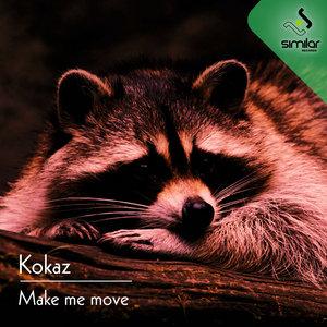KOKAZ - Make Me Move
