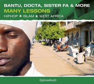 BANTU/DOCTA/SISTER FA & MORE - Many Lessons: HipHop Islam West Africa