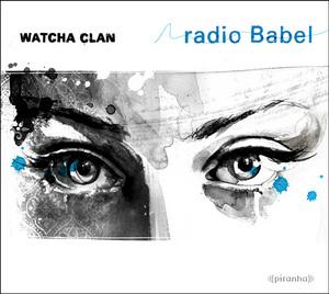 WATCHA CLAN - Radio Babel