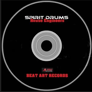 HOUSE ENGINEERS - Spirit Drums