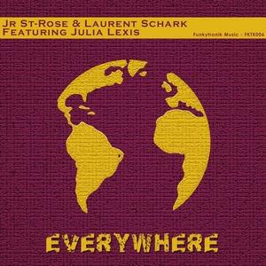 JR ST ROSE/LAURENT SCHARK feat JULIA LEXIS - Everywhere