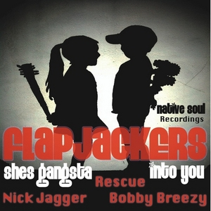 FLAPJACKERS - She's Gangsta