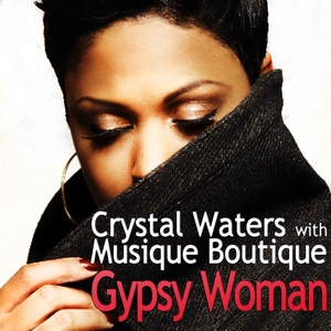 CRYSTAL WATERS/MUSIQUE BOUTIQUE - Gypsy Woman
