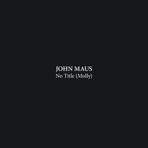 MAUS, John - No Title (Molly)