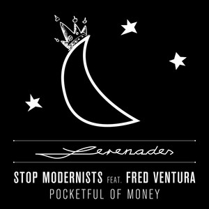 STOP MODERNISTS feat FRED VENTURA - Pocketful Of Money