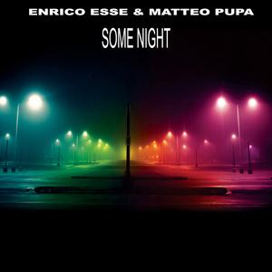 ESSE, Enrico/MATTEO PUPA - Some Nights