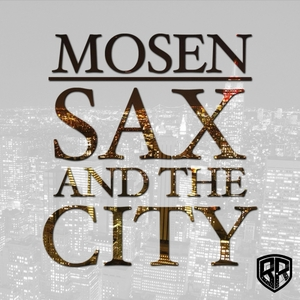 MOSEN - Sax & The City