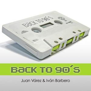 VAREZ, Juan/IVAN BARBERO - Back To 90's