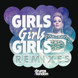 DRUMS OF LONDON feat LOUISE BAGAN - Girls Girls Girls (remixes)